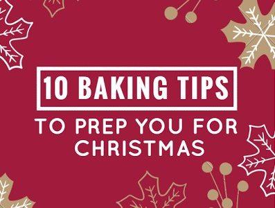 10 Baking Tips to Prep You For Christmas