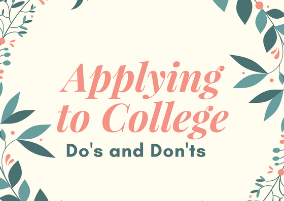 Applying to Colleges Do's and Don'ts