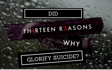 Did Netlix's 13 Reasons Why Glorify Teen Suicide?