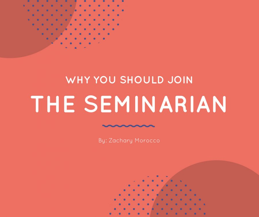 Why+You+Should+Join+The+Seminarian