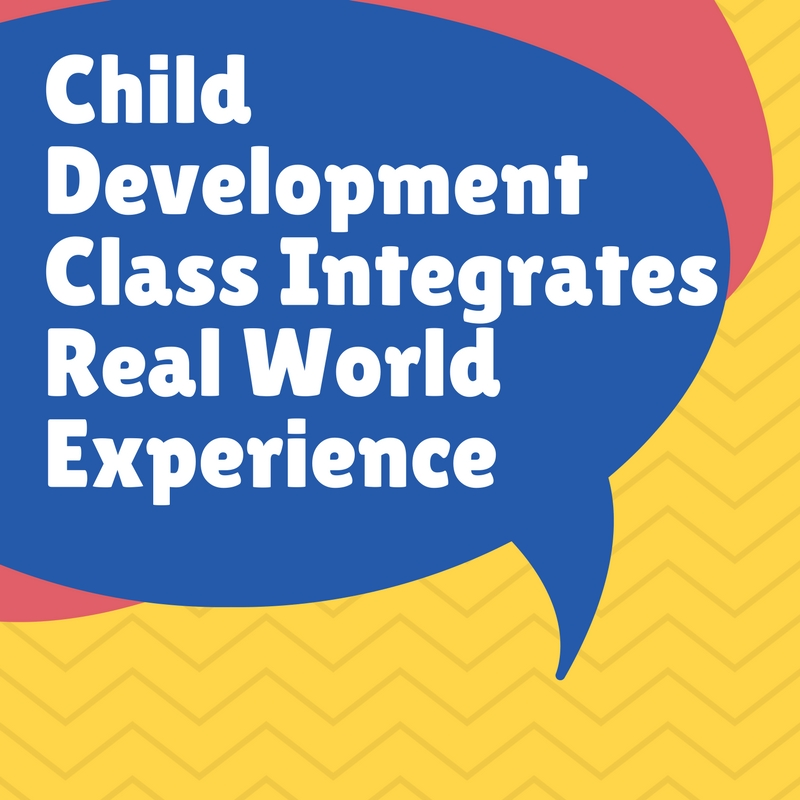 Child+Development+Class+Integrates+Real+World+Experience