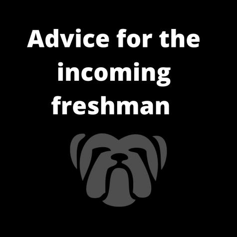 Advice For The Incoming High School Freshmen
