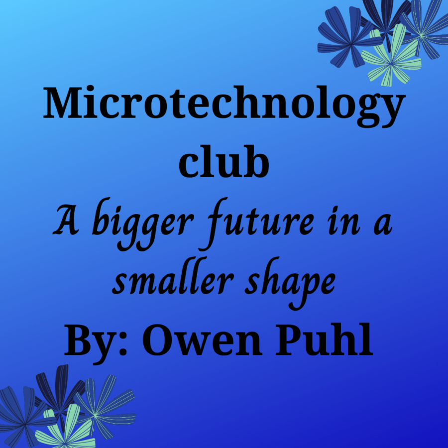 Microtechnology+Club%3A+A+Bigger+Future+in+a+Smaller+Shape